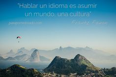 """""""To speak a language is to assume a world, a culture"""". Mount Everest, Language, Mountains, World, Nature, Travel, Inspirational Travel Quotes, Passport, Wanderlust"""