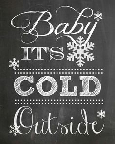 Baby It's Cold Outside - FREE Chalkboard Printable by The Everyday Home Blog