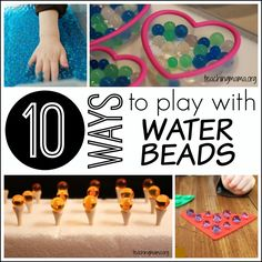 10 simple and fun ways to play with water beads.