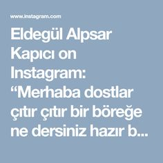 """Eldegül Alpsar Kapıcı on Instagram: """"Merhaba dostlar çıtır çıtır bir böreğe ne dersiniz hazır baklava yufkasından.Eğer gevrek ve çıtır lezzetleri seviyorsanız tam size göre…"""""""