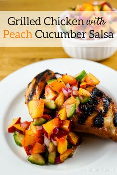 ... chicken with this delicious Grilled Chicken with Peach Cucumber