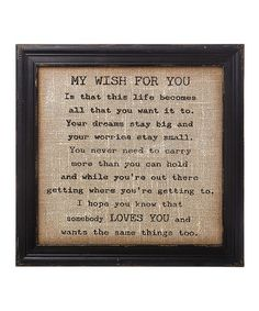 Loving this 'My Wish For You' Framed Burlap Sign on #zulily!   Found this for you @beth #zulilyfinds