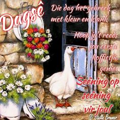 Lekker Dag, Goeie Nag, Goeie More, Afrikaans Quotes, Good Morning Wishes, Beautiful Pictures, Mornings, Celebrations, Sayings