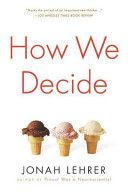 How We Decide - this book is chock full of great stories to show how the brain works in making decisions.