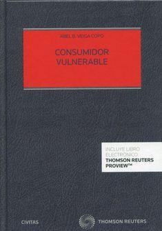 Consumidor vulnerable / Abel B. Veiga Copo. Civitas Thomson Reuters, 2021 Thomson Reuters, Vulnerability, Cards Against Humanity