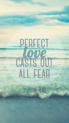 1 John 4:18     For more beautiful Bible Verse designs, follow us at http://www.pinterest.com/duoparadigms