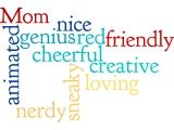 Wordle - could use for mother's day, topic webs, science vocab etc
