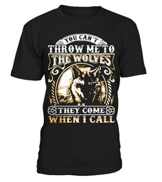 # You-Can't-Throw-Me-To-The-Wolves-T-shirt .  You Cant Throw Me To The Wolves T-shirt