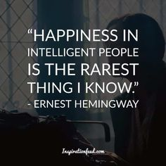 30 Short and Straightforward Ernest Hemingway Quotes on Life and Writing - Travel Quotes Ernest Hemingway, Earnest Hemingway Quotes, New Quotes, Happy Quotes, Words Quotes, Funny Quotes, Life Quotes, Inspirational Quotes, Truth Of Life