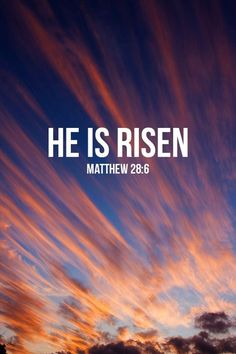 He isn't here! He is risen from the dead, just as he said would happen. Come, see where his body was lying. ‭‭Matthew‬ ‭28:6‬‬