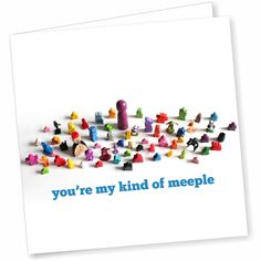 You're My Kind of Meeple Blank Cards  These cards are blank inside and can be used as thank you cards, game night invitations, or the perfect birthday/special event card for the board gamer in your life. Every card comes with a blank square envelope for mailing.  https://www.geekygoodies.com/product-page/you-re-my-kind-of-meeple-blank-cards