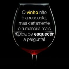 Que pergunta??? Wine Quotes, Message In A Bottle, Wine Cheese, More Than Words, Pinot Noir, Drinking Tea, Red Wine, Decir No, Alcoholic Drinks