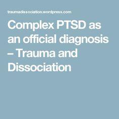 Complex PTSD as an official diagnosis – Trauma and Dissociation