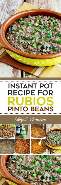 If you've enjoyed the creamy-but-chunky beans at Rubio's, this Instant Pot (or Stovetop) Copycat Recipe for Rubio's Pinto Beans can help you make them at home! A Rubios employee told me the secret ingredient, which I later discovered wasn't really a secret at all. And these tasty beans are low-glycemic, gluten-free, dairy-free, vegan, and South Beach Diet friendly. [found on KalynsKitchen.com]
