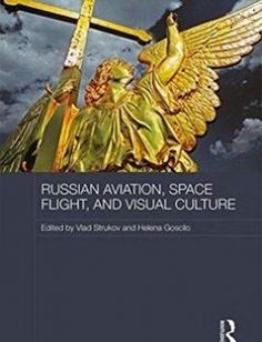 Russian Aviation Space Flight and Visual Culture free download by Vlad Strukov Helena Goscilo (eds.) ISBN: 9781138951983 with BooksBob. Fast and free eBooks download.  The post Russian Aviation Space Flight and Visual Culture Free Download appeared first on Booksbob.com.