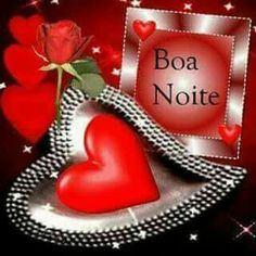 Portuguese Quotes, Good Night, Roses, Hearts, Imagenes De Amor, Good Nite Images, Being Happy, Blouse, Life
