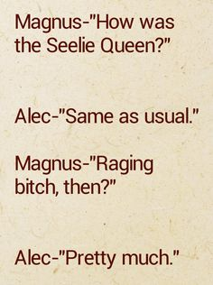 The Mortal Instruments - Magnus and Alec talk about the Steeie Queen Immortal Instruments, Mortal Instruments Books, Shadowhunters The Mortal Instruments, Serie Got, Jace Lightwood, Shadowhunter Academy, Shadowhunter Quotes, City Of Glass, Will Herondale