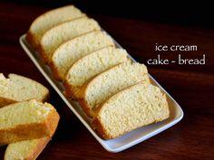 vanilla ice cream cake recipe, ice cream bread with step by step photo/video. simple cake recipe with just 3 ingredients - ice cream, maida & baking powder. Cream Bread Recipe, Ice Cream Bread, Ice Cream Recipes, Vanilla Recipes, Melted Ice Cream Cake Recipe, Marble Cake Recipes, Easy Cake Recipes, Snack Recipes, Simple Eggless Cake Recipe