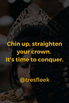 Chin up, straighten your crown. It's time to conquer. #tresfleek #girlpower #hustle #goals #motivation #motivationalquotes #motivationmonday #inspirational #words #quote #bossbabe #business | The Trés Fleek Guide To Crushing Your Goals - Follow us at @tresfleek