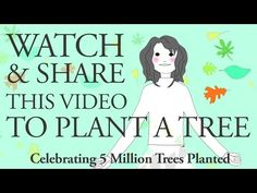 Incredible 5 Million Trees Planted - Watch & Share To Plant A Tree - YouTube