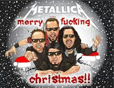 Metallica Quotes, Christmas Wishes, Merry Christmas, Metallic Wallpaper, Funny Xmas, James Hetfield, Types Of Music, Music Bands, Heavy Metal