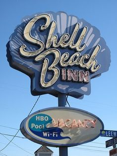 Vintage Motel Signs Shell Beach Inn There's wifi at the Shell Beach Inn so this lil' baby must be around or just down in the recent tech age... It has a vacancy...
