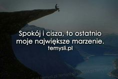 Najpiękniejsze marzenia ... Mindfulness, Sadness, Quotes, Quotations, Grief, Consciousness, Quote, Shut Up Quotes