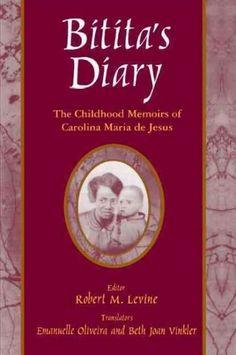 Bitita's Diary: The Childhood Memoirs of Carolina Maria De Jesus