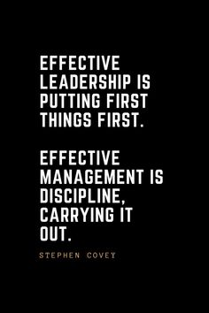 Leadership Quotes Effective leadership is putting first things first. Effective management is discipline, carrying it out. Leadership Lessons, Leadership Qualities, Leadership Quotes, Funny Motivational Quotes, Quotes Inspirational, Daily Quotes, Life Quotes, Manager Quotes, Effective Leadership