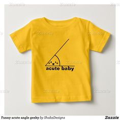 """So funny! An """"acute angle,"""" is a geometry reference. Here's a baby face peeking out,, thus the phrase, """"Acute Baby.""""  Lot's of kid styles & colors. Visit Shabz's for lots more at http://www.zazzle.com/shabzdesigns?rf=238308729910790362"""