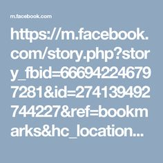 https://m.facebook.com/story.php?story_fbid=666942246797281&id=274139492744227&ref=bookmarks&hc_location=ufi