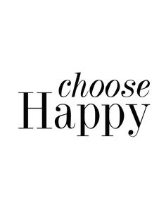 Choose HAPPY Print / Quote Print / 8 x 10 5x7 / by MadKittyMedia