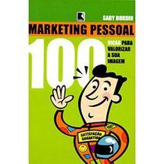 Dica de leitura: Marketing Pessoal 100 Dicas para Valorizar a sua Imagem