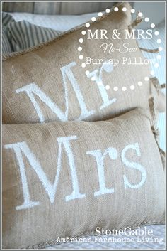 MR AND MRS NO SEW BURLAP PILLOW This is such an easy and fun project. Can be used many other ways too! http://www.stonegableblog.com/no-sew-mr-and-mrs-burlap-pillows/ bHome.us