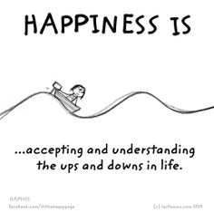 Happiness is accepting and understanding the ups and downs in life. Happy Thoughts, Positive Thoughts, Positive Vibes, Make Me Happy, Are You Happy, Yo Superior, Cute Happy Quotes, What Is Happiness, Words Quotes