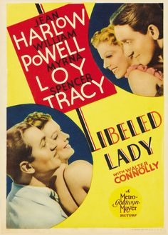 Libeled Lady (1936) Starring real-life couple Jean Harlow and William Powell, along with Spencer Tracy
