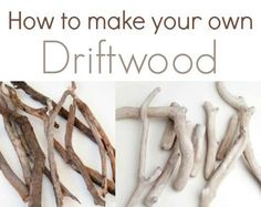 How to Make your own Driftwood: http://www.completely-coastal.com/2015/09/how-to-make-driftwood.html: