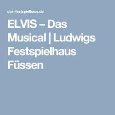 ELVIS – Das Musical | Ludwigs Festspielhaus Füssen