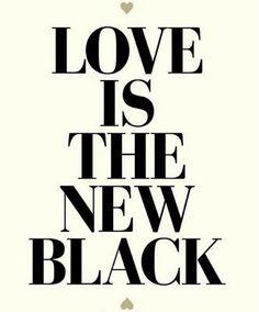 """The New Black"""