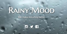Rainy Mood - Listen to soothing rain sounds as you work.
