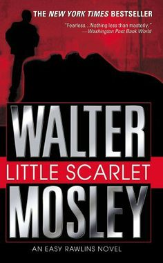 Little Scarlet: A Novel (Easy Rawlins Mysteries) by Walter Mosley