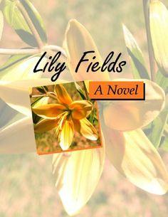 Lily Fields (Garden of Love 1) by Melanie Wilber, http://www.amazon.com/gp/product/B006G35YCE/ref=cm_sw_r_pi_alp_1Joyqb1CNA83J