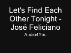 José Feliciano - Let's Find Each Other Tonight