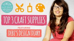 Top 3 Craft Supplies with Debi's Design Diary - Guest Week - HGTV Handmade