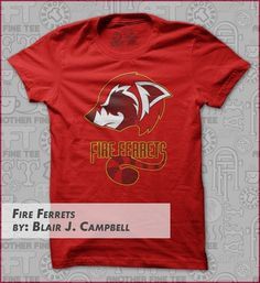 fire_ferrets t-shirt Designed by Blair J. Geek Shirts, Ferrets, Cool Tees, The Dreamers, Avatar, Shirt Designs, Universe, Geek Stuff, Fire