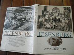 Africana Books - JOZUA SERFONTEIN - ELSENBURG - (GESKIEDENIS) 1986 GEILLUS Nasionale Drukkery HARDEB & STOFOMSLAG for sale in Napier (ID:197024921)