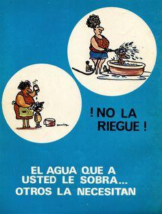 Cartel que formó parte de una campaña para crear conciencia en la población sobre la importancia del ahorro de agua. México, años 70s.