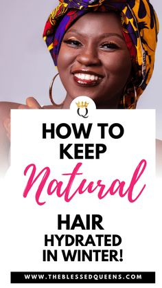 How To Keep Hair Hydrated In Winter - The Blessed Queens - Finance tips, saving money, budgeting planner How To Grow Natural Hair, Natural Hair Tips, Natural Hair Journey, Be Natural, Natural Hair Styles, Flat Twist, Hair Blog, Twist Outs, How To Dye Fabric