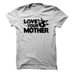 Love Your Mother, Earth Day T-Shirt