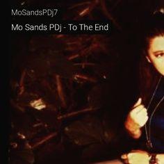 Escuche Mo Sands PDj - To The End de MoSandsPDj7 #np en #SoundCloud #producer #edm #dj #beats #drums #synth  https://soundcloud.com/mosandspdj7/mo-sands-pdj-to-the-end